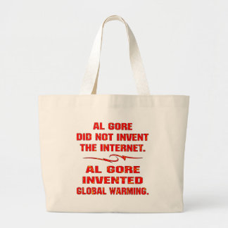 Al Gore Invented Global Warming Not The Internet Tote Bag