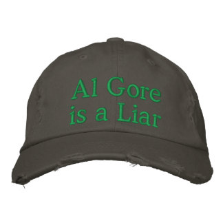 Al Gore is a LIAR Embroidered Hats