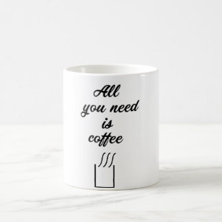 Al you need is coffee coffee mug