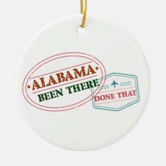 Alabama Been There Done That Round Ceramic Ornament