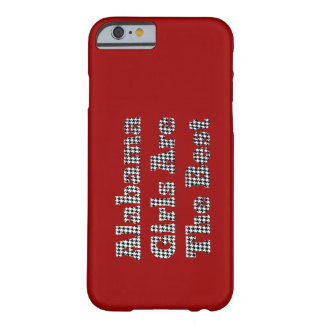 Alabama Girls Are The Best Barely There iPhone 6 Case