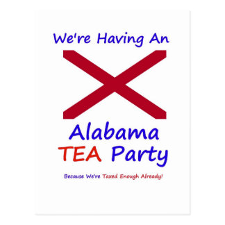 Alabama TEA Party - We're Taxed Enough Already! Postcard
