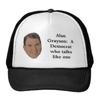 Alan Grayson:  A Democrat who tal... Trucker Hat