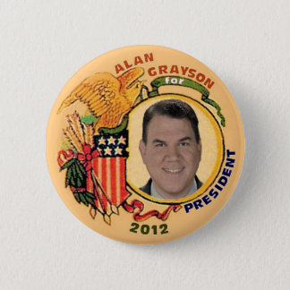 Alan Grayson for President 2012 Button
