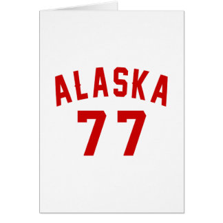 Alaska 77 Birthday Designs Card