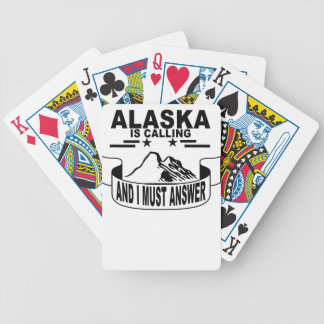 ALASKA IS CALLING AND I MUST ANSWER . BICYCLE PLAYING CARDS