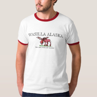 ALASKA MOOSE TASTES LIKE CHICKEN WASILLA ALASKA T-Shirt
