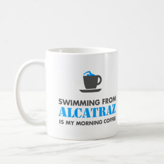 Alcatraz is my morning coffee   Mug