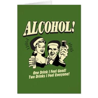 Alchohol: One Drink I feel Good Greeting Card