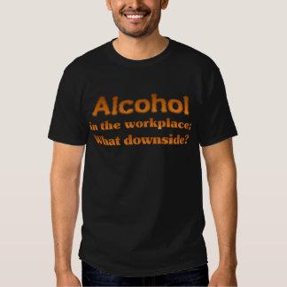 Alcohol at Work Shirts
