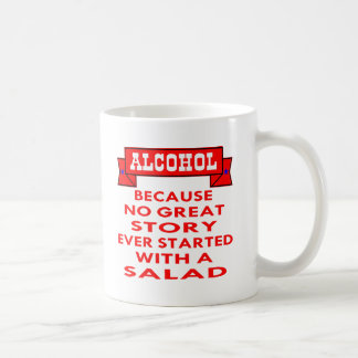 Alcohol Because No Great Story Ever Started With A Coffee Mug