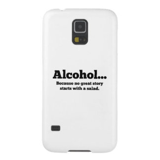 Alcohol... Because no great story starts with a sa Galaxy S5 Covers