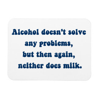 Alcohol doesn't solve any problems,Milk? Rectangular Photo Magnet