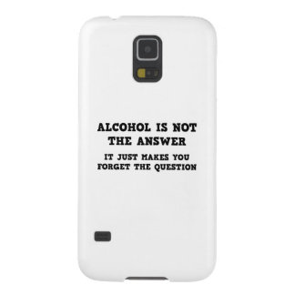 Alcohol Is Not The Answer Case For Galaxy S5