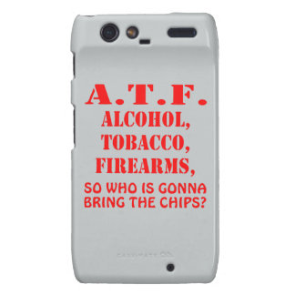 Alcohol, Tobacco Firearms So Who Is Gonna Bring Motorola Droid RAZR Case