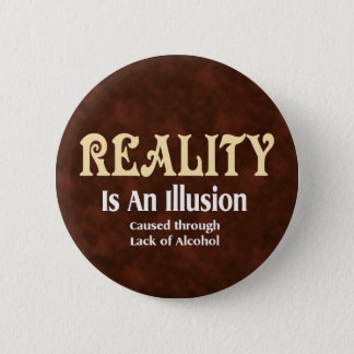 Alcoholic Reality 2 Inch Round Button