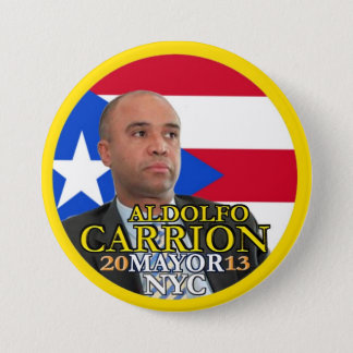 Aldolfo Carrion for NYC Mayor in 2013 3 Inch Round Button