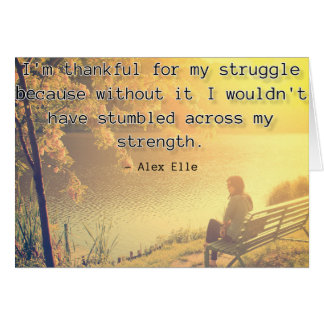 Alex Elle quote - I am thankful for my struggle Card