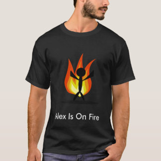 Alex Is On Fire T-Shirt