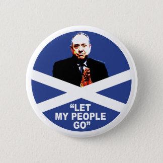 "Alex Salmond, ""Let my people go"" 2 Inch Round Button"