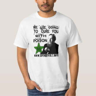 Alexander Dugin:  We Will Cure You With Poison! T-Shirt