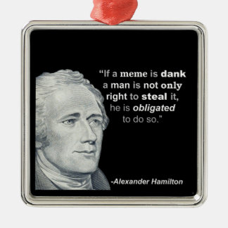 Alexander Hamilton's Dank Meme - Ornament