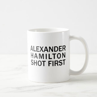 Alexander Hamilton Shot First - White T-Shirt, Etc Coffee Mug