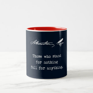 Alexander Hamilton Those who stand for nothing Two-Tone Coffee Mug