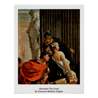 Alexander The Great By Giovanni Battista Tiepolo Poster