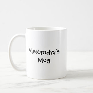 Alexandra's Mug, Custom Name Mug, Custom Design Coffee Mug