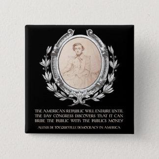 Alexis de Tocqueville Quote: America's Lifetime 2 Inch Square Button