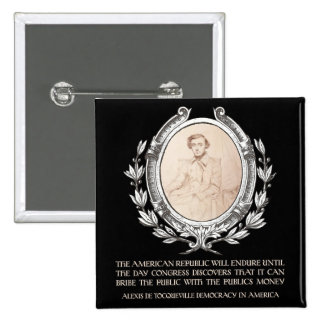 Alexis de Tocqueville Quote: America's Lifetime 2 Inch Square Button