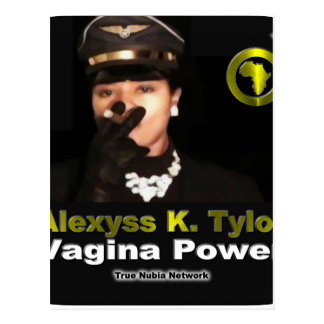 Alexyss K. Tylor Vagina Power™ On True Nubia TV Postcard