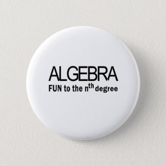 Algebra _ fun to the nth degree 2 inch round button