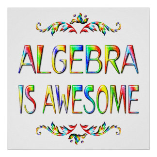 Algebra is Awesome - Starting at $11.80 Poster