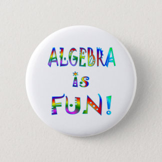 Algebra is Fun 2 Inch Round Button
