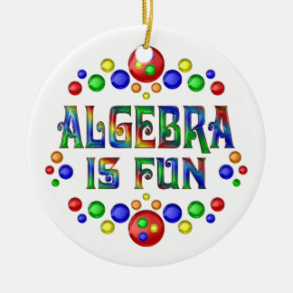 Algebra is Fun Ceramic Ornament