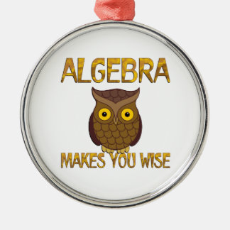 Algebra Makes You Wise Silver-Colored Round Ornament