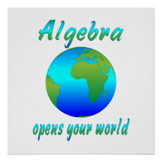 Algebra Opens Worlds - Starting at $11.80 Poster