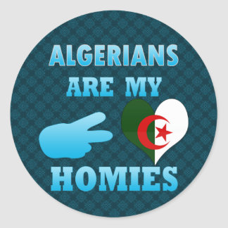 Algerians are my Homies Classic Round Sticker