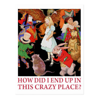 """ALICE ASKS """"HOW DID I END UP IN THIS CRAZY PLACE?"""" POSTCARD"""