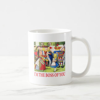 ALICE - I'M THE BOSS OF YOU COFFEE MUG