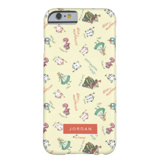 Alice In Wonderland & Friends | Add Your Name Barely There iPhone 6 Case