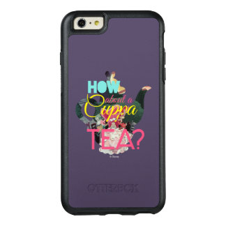 Alice In Wonderland   How About A Cuppa Tea? OtterBox iPhone 6/6s Plus Case