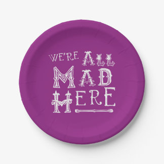 Alice In Wonderland Paper Plate Were all Mad Here!