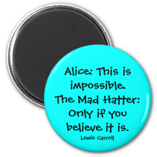 alice in wonderland quote magnet