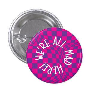 Alice in Wonderland - Small Badge - Were all Mad 1 Inch Round Button