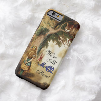 Alice in wonderland Were all mad here Barely There iPhone 6 Case