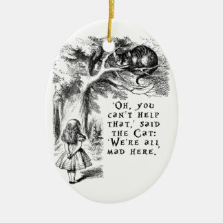 Alice in Wonderland - We're all mad here Ceramic Oval Ornament