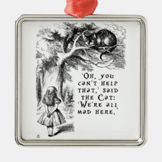 Alice in Wonderland - We're all mad here Silver-Colored Square Ornament